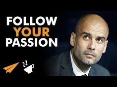 Follow Your PASSION - Pep Guardiola - #Entspresso - YouTube