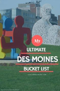 Des Moines #Iowa bucket list - Places to go, things to explore, and where to eat (with kids in mind)