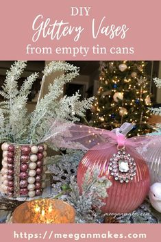 DIY Glittery Vases from Tin Cans - What Meegan Makes Easy Christmas Crafts, Simple Christmas, Kids Christmas, Handmade Christmas, Christmas Wreaths, Christmas Bulbs, Christmas Decorations, Holiday Decor, Holiday Ideas