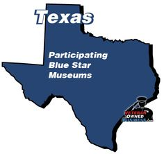 Participating Blue Star Museums in Texas (free entrance for active duty military and your families).