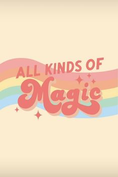 Seventies inspired 'all kinds of magic' rainbow groovy poster Positive Vibes, Positive Quotes, Motivational Quotes, Inspirational Quotes, Words Quotes, Wise Words, Sayings, Retro Quotes, 70s Quotes