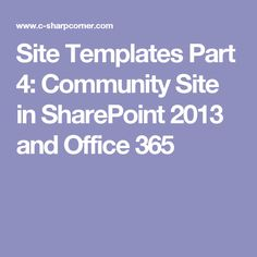 Site Templates Part 4: Community Site in SharePoint 2013 and Office 365
