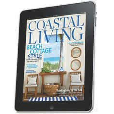 Get Coastal Living Magazine on Your Tablet