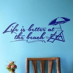 Life is better at the beach! Perfect wall sticker to for beach themed home decor for a living room or beach house. http://cozywallart.com/ in Wall quotes