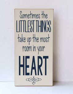 Littlest Things Take Up Most Room in Heart Child by vinylcrafts