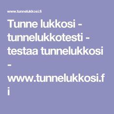 Tunne lukkosi - tunnelukkotesti - testaa tunnelukkosi - www.tunnelukkosi.fi