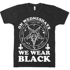 On Wednesdays We Wear Black, Mean Girls, Parody, Quote, Goth, Black,... ($22) ❤ liked on Polyvore