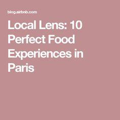 Local Lens: 10 Perfect Food Experiences in Paris