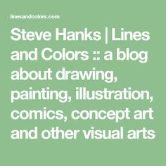 Steve Hanks | Lines and Colors :: a blog about drawing, painting, illustration, comics, concept art and other visual arts