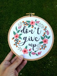 Flower Embroidery Don't Give Up Inspirational Quote