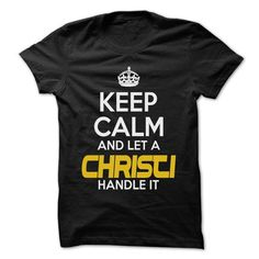Keep Calm And Let ... CHRISTI Handle It - Awesome Keep  - #womens #design shirts. BUY-TODAY  => https://www.sunfrog.com/Hunting/Keep-Calm-And-Let-CHRISTI-Handle-It--Awesome-Keep-Calm-Shirt-.html?id=60505