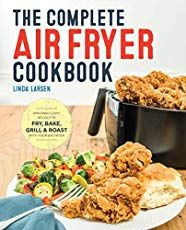 The Complete Air Fryer Cookbook to turn your air fryer into an all-purpose cooking machine! The Complete Air Fryer Cookbook. Move over, french fries! The Complete Air Fryer Cookbook contains But, it's not as crazy as it sounds. Cooking For One, Cooking Time, Easy Cooking, Thai Beef Stir Fry, Mixed Berry Muffins, Lab, Air Fryer Review, Grilled Roast, Air Fryer Recipes Easy