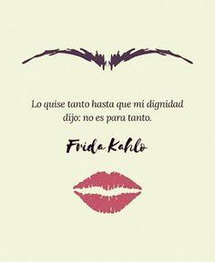 Cierto!! No es para tanto.... Fridah Kahlo Quotes, Frida Quotes, My Life Quotes, Boy Quotes, Frida And Diego, Quotes En Espanol, Inspirational Phrases, Badass Quotes, Queen Quotes