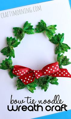 Christmas DIY: 7 Christmas Crafts f 7 Christmas Crafts for Kids to Make: Bow Tie Noodle Wreath Craft Noel Christmas, Christmas Wreaths, Christmas Cards For Kids, Christmas Decorations Diy For Kids, Childrens Christmas Crafts, Kids Holiday Crafts, Christmas Crafts For Kids To Make At School, Christmas Crafts For Preschoolers, Kindergarten Christmas Crafts