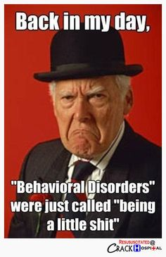 Oppositional Defiant Disorder? If you say so.