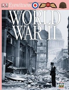 DK Eyewitness Books: World War II by Simon Adams,http://www.amazon.com/dp/0756630088/ref=cm_sw_r_pi_dp_4Df.sb13632BPTXQ