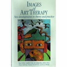 Images of Art Therapy: Amazon.co.uk: Tessa Dalley, Diana Halliday, Caroline Case, Joy Hall Schaverien, Diane Waller, Felicity Weir: Books