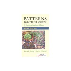 Patterns for College Writing : A Rhetorical Reader and Guide - With 2016 Mla Update (Paperback) (Laurie