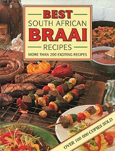 Best South African Braai Recipes - Food and Drink - Christa ...