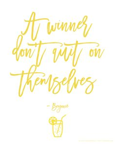 Latest print from TheStylishOne.com in honor of Beyonce's LEMONADE! Winners never quit!
