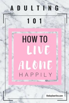 How to Live Alone Happily: Adulting 101 Living alone can be so difficult. Adulting is hard enough already, but living alone doesn't have to be! Here are my 5 tips for living alone! #adulting #livingalone