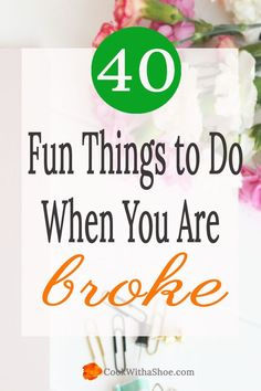 Cheap activities   Free things to do  Fun on a budget  Money  Budget  Don't have any money, yet still want to do something fun? Check out these great ideas that won't break the bank!  Cook With a Shoe