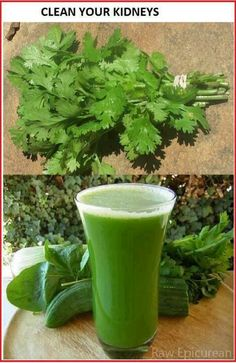 Cilantro or parsley washed and cut in small pieces, boil with clean water for 10 min, let cool, filter, refridgerate and drink one glass a day. feel better with clean kidneys
