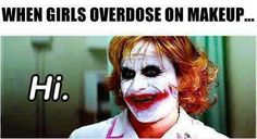 When girls overdose on make-up
