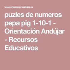 puzles de numeros pepa pig 1-10-1 - Orientación Andújar - Recursos Educativos