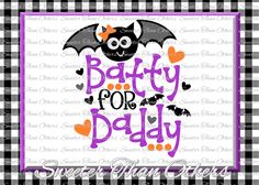 Halloween svg, Batty for Daddy svg, Bat svg, svg Dxf Silhouette Studios Cameo Cricut cut file INSTANT DOWNLOAD, Vinyl Design, Htv Scal Mtc by SweeterThanOthers on Etsy