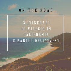 3 ITINERARI DI VIAGGIO IN CALIFORNIA E PARCHI DELL'OVEST