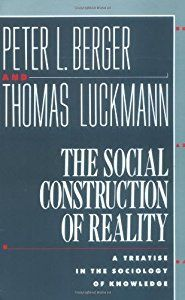 The Social Construction of Reality: A Treatise in the Sociology of Knowledge (Peter L. Berger)   New and Used Books from Thrift Books