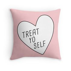 """""""Treat Yo Self"""" Throw Pillows by meandthemoon   Redbubble  Soft pink pillow"""