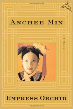 Empress Orchid by Anchee Min (suuuuuch a good book!)