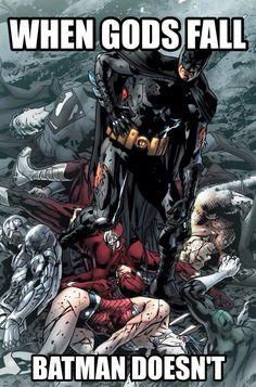 #Batman is a one man army.