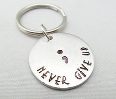 SemiColon Keyring - Handstamped semi colon, Never give up