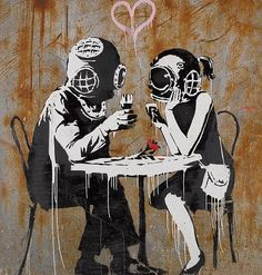 What it's like being married to a Navy Diver :)  Think Tank by Banksy (U.K.).