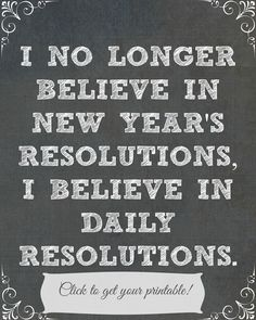 New Year's Resolutions Daily Printable - Domestically Speaking  Recognizing there are so many opportunities to resolve or re-resolve you find yourself able to make better choices so much more often.  Make frequent resolutions for the same thing reinforces that resolution!