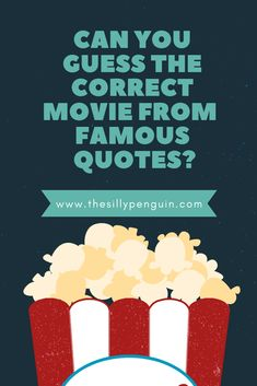 Can you guess the movie from these famous quotes?