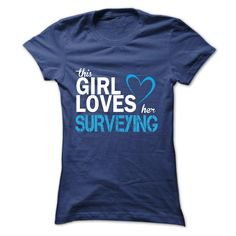 This girl love her SURVEYING T-Shirts, Hoodies. BUY IT NOW ==►…