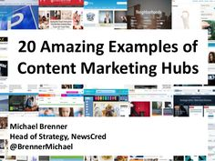 20 Amazing Brand Content Marketing Hubs by Michael Brenner via slideshare
