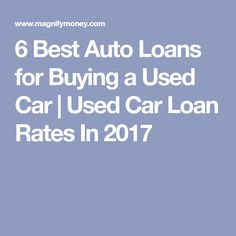 6 Best Auto Loans for Buying a Used Car | Used Car Loan Rates In 2017