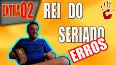 Erros de Gravação - 10 Mandamentos do Rei do Seriado - Extra 2 - Vício e...