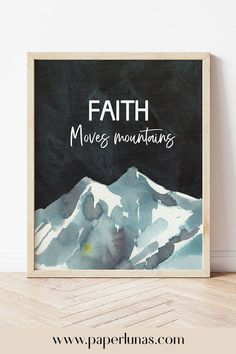 "Get this beautiful printable artwork of with the words ""Faith moves mountains"". Just download and print today!. Click to shop now! #paperlunas #bibleversewallart #bibleversequote #printableartwork Bible Verse Wall Art, Wall Art Quotes, Bible Verses, Faith Moves Mountains, Move Mountains, Nursery Wall Art, Wall Art Decor, Beautiful Verses, Christian Artwork"
