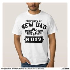 Property Of New Dad 2017 Shirt