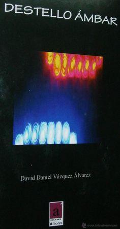 Destello ambar David Daniel Vazquez Alvarez. Albores, 1º edición 2010 - Foto 1