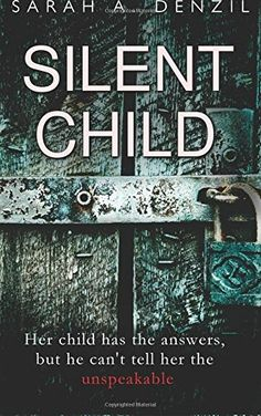Silent Child by Sarah A Denzil https://www.amazon.co.uk/dp/1542722829/ref=cm_sw_r_pi_dp_x_39lOyb5X596ES