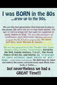80's child....so true