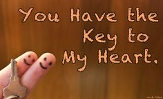 You Have the Key to My Heart.