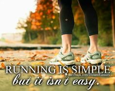 This is so true. Running is a sport that I practice and even if it seems very easy, it is hard but I like to try to do always better.